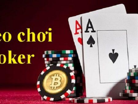 Những thủ thuật có lợi trong bàn chơi Poker