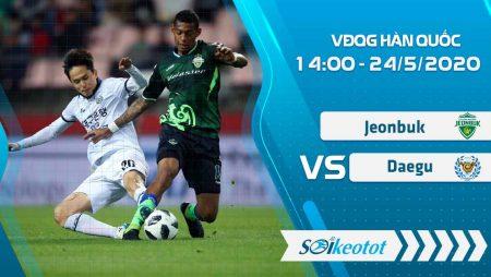 W88 Dự đoán Jeonbuk vs Daegu lúc 14h ngày 24/5/2020