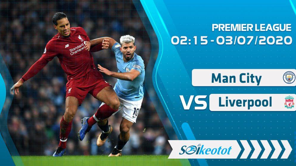 W88 Dự đoán Manchester City vs Liverpool lúc 2h15 ngày 3/7/2020
