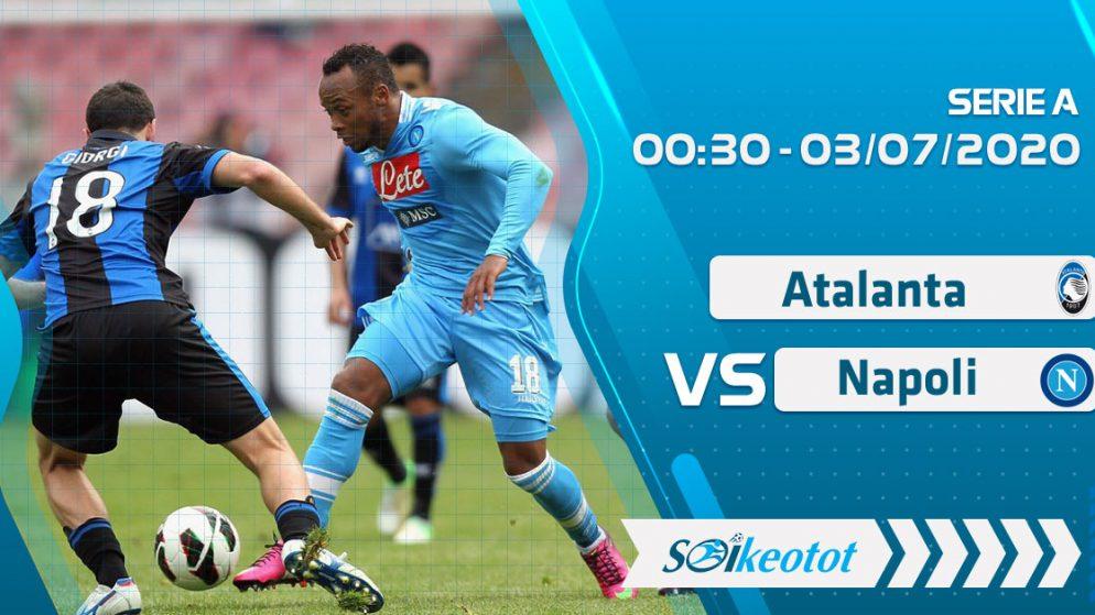 W88 Dự đoán Atalanta vs Napoli lúc 0h30 ngày 3/7/2020