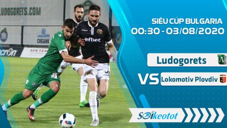 W88 Dự đoán Ludogorets Razgrad vs Lokomotiv Plovdiv lúc 0h30 ngày 3/8/2020