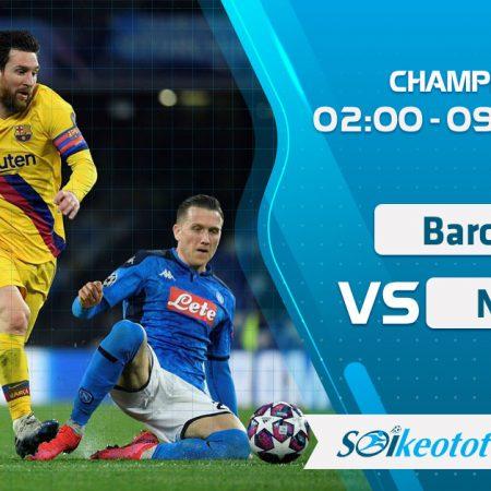 W88 Dự đoán Barcelona vs Napoli lúc 2h ngày 9/8/2020