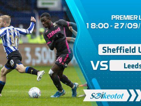 W88 Dự đoán Sheffield Utd vs Leeds lúc 18h ngày 27/9/2020