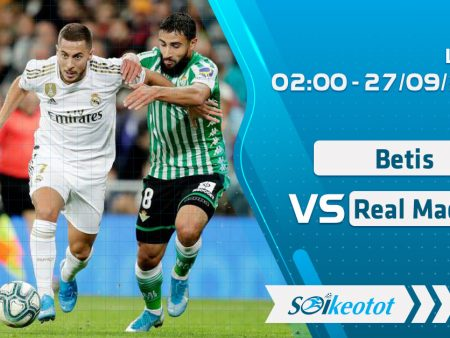 W88 Dự đoán Betis vs Real Madrid lúc 2h ngày 27/9/2020