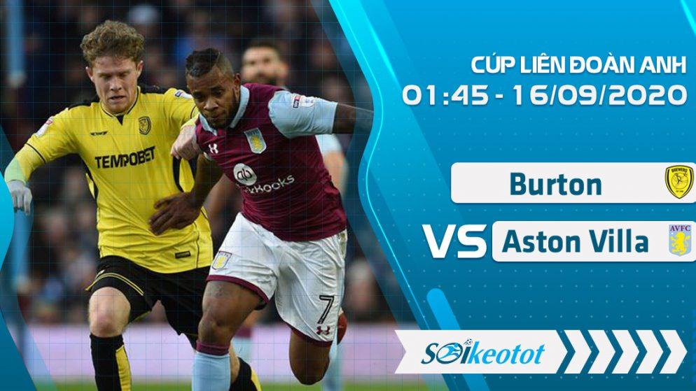 W88 Dự đoán Burton vs Aston Villa lúc 1h45 ngày 16/9/2020