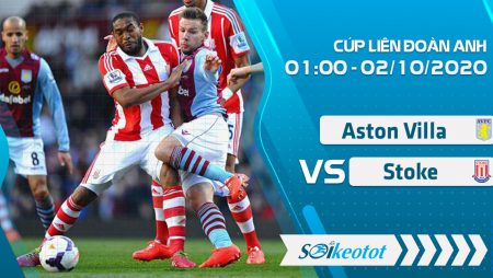 W88 Dự đoán Aston Villa vs Stoke lúc 1h ngày 2/10/2020