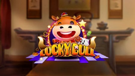Khám phá cách chơi Lucky Bull cơ bản tại nhà cái cá cược