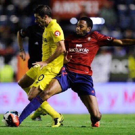 Nhận định kèo Villarreal vs Osasuna, 23h30 ngày 17/10