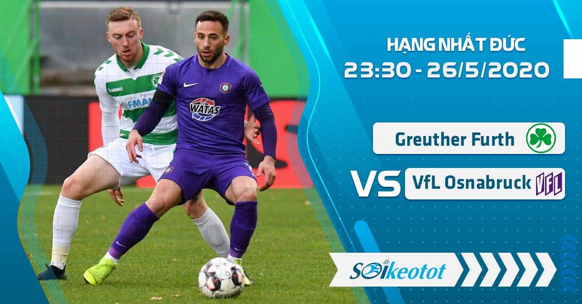 soi-keo-greuther-furth-vs-vfl-osnabruck-luc-23h30-ngay-26-5-2020