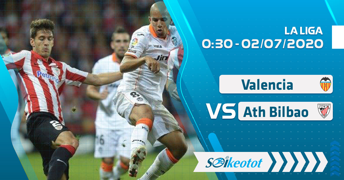 soi-keo-valencia-vs-ath-bilbao-luc-0h30-ngay-2-7-2020