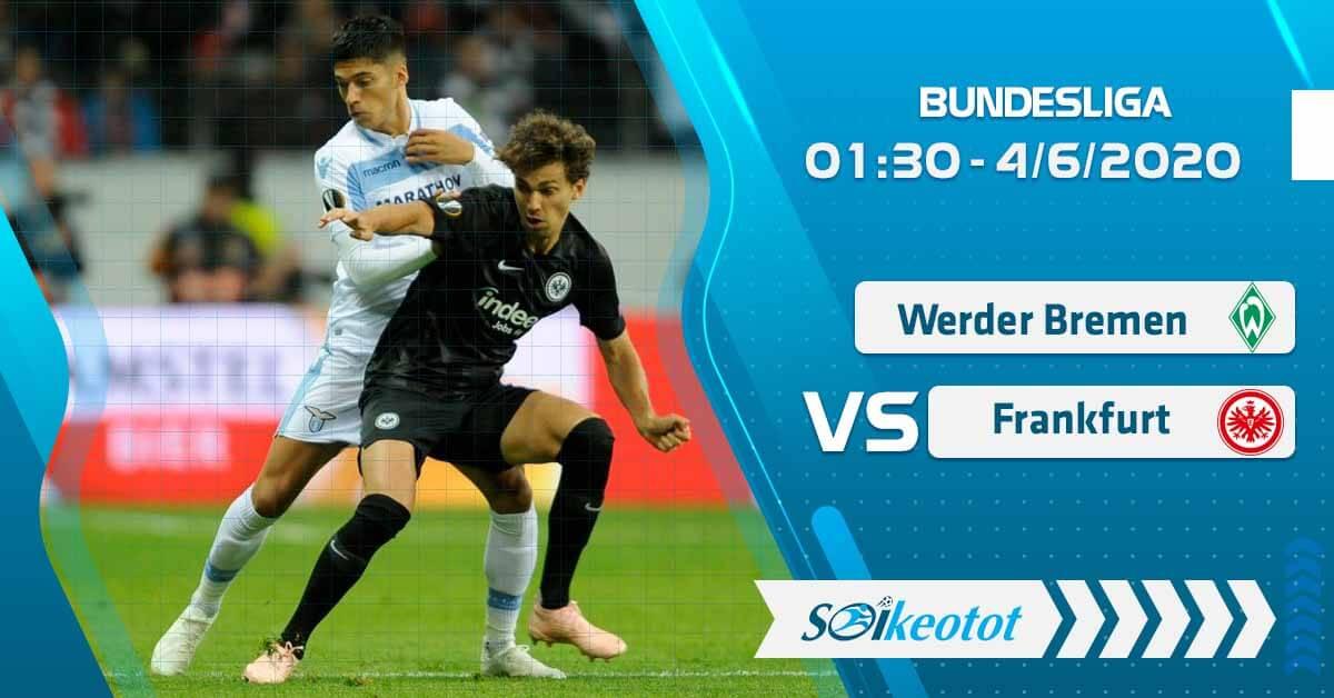 soi-keo-werder-bremen-vs-eintracht-frankfurt-luc-1h30-ngay-4-6-2020
