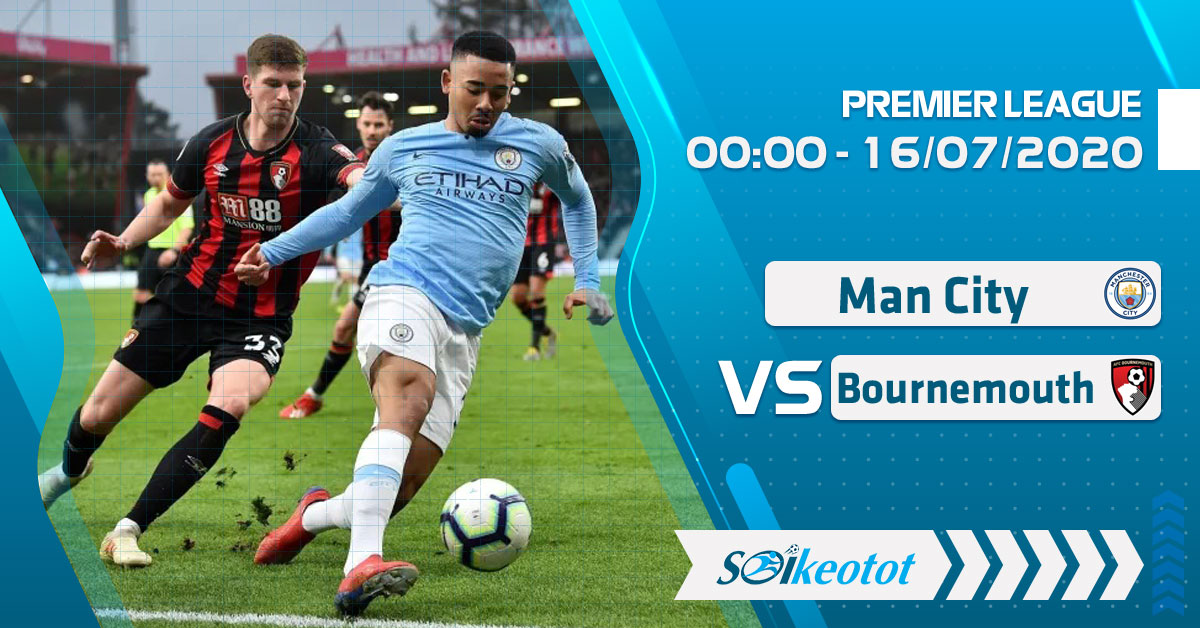 soi-keo-manchester-city-vs-bournemouth-luc-0h-ngay-16-7-2020