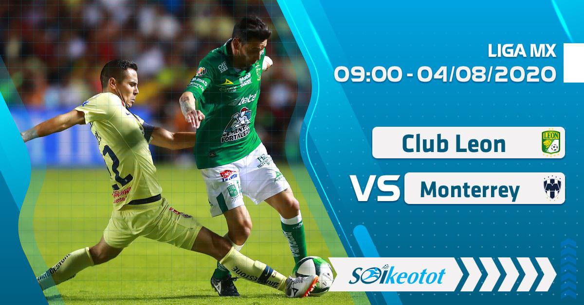 soi-keo-club-leon-vs-monterrey-luc-9h-ngay-4-8-2020