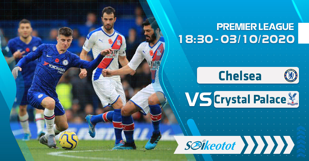 soi-keo-chelsea-vs-crystal-palace-luc-18h30-ngay-3-10-2020