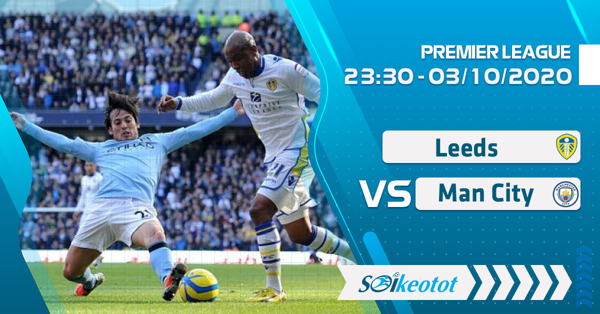 soi-keo-leeds-vs-manchester-city-luc-23h30-ngay-3-10-2020