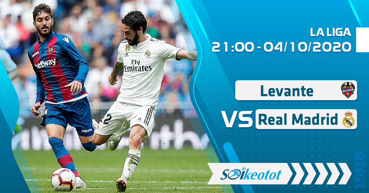 soi-keo-levante-vs-real-madrid-luc-21h-ngay-4-10-2020